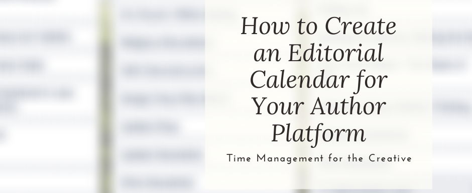 How to Create an Editorial Calendar for Your Author Platform: An Ode to January's Creative Energy