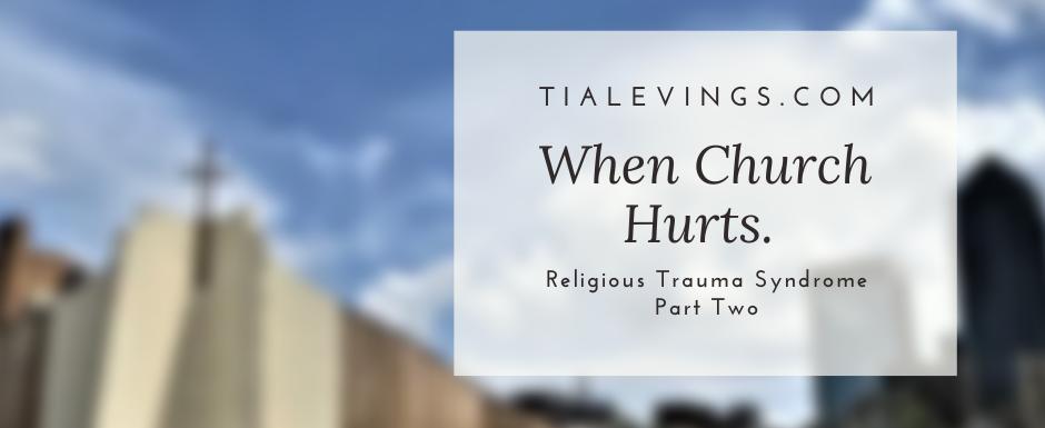 When Church Hurts. Religious Trauma Syndrome